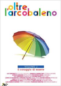 Oltre L'arcobaleno: Il Coraggio Di Essere: Volume 2