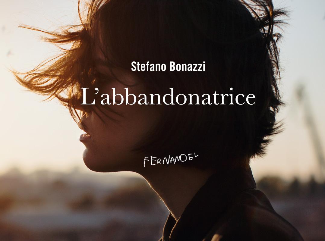 Abbandonatrice - Stefano Bonazzi